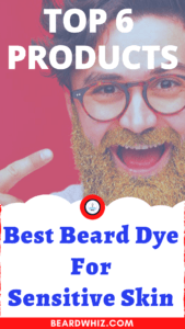 best beard dye for sensitive skin