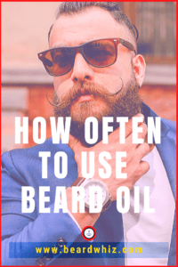 How Often To Use Beard Oil and Balm