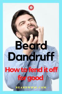 how to get rid of beard dandruff